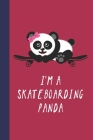 I'm A Skateboarding Panda: Great Fun Gift For Skaters, Skateboarders, Extreme Sport Lovers, & Skateboarding Buddies Cover Image