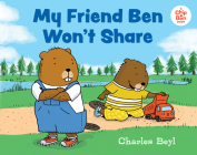 My Friend Ben Won't Share Cover Image