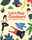 Let's Play Outdoors!: Exploring Nature for Children Cover Image