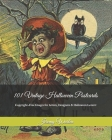 101 Vintage Halloween Postcards: Copyright-Free Images for Artist, Designers & Halloween Lovers! Cover Image