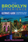 The Brooklyn Experience: The Ultimate Guide to Neighborhoods & Noshes, Culture & the Cutting Edge (Rivergate Regionals Collection) Cover Image