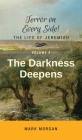 The Darkness Deepens: Volume 4 of 5 (Terror on Every Side! #4) Cover Image