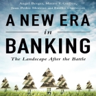 A New Era in Banking Lib/E: The Landscape After the Battle Cover Image
