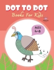 Dot to Dot for Kids Ages 4-8 Princess: CUTE BIRD PEACOCK Dot to Dot for Kids Ages 4-8 Princess: Connect The Dots Books for Kids Age 3, 4, 5, 6, 7, 8 C Cover Image
