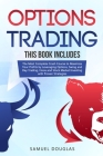 Options Trading: 4 Books in 1: The Most Complete Crash Course to Maximize Your Profits by Leveraging Options, Swing and Day Trading, Fo Cover Image