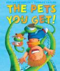The Pets You Get! (Andersen Press Picture Books) Cover Image