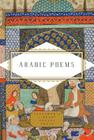 Arabic Poems (Everyman's Library Pocket Poets Series) Cover Image