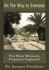 On the Way to Emmaus: Five Major Messianic Prophecies Explained Cover Image