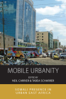 Mobile Urbanity: Somali Presence in Urban East Africa (Integration and Conflict Studies #20) Cover Image