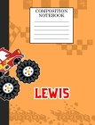 Compostion Notebook Lewis: Monster Truck Personalized Name Lewis on Wided Rule Lined Paper Journal for Boys Kindergarten Elemetary Pre School Cover Image
