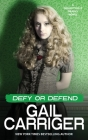 Defy or Defend: A Delightfully Deadly Novel Cover Image