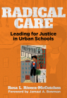 Radical Care: Leading for Justice in Urban Schools Cover Image