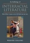 An Anthology of Interracial Literature: Black-White Contacts in the Old World and the New Cover Image