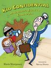 Kid Confidential: An Insider's Guide to Grown-Ups Cover Image