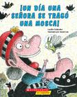 ¡Un ¡Un día una señora se tragó una mosca! (There Was An Old Lady Who Swallowed a Fly!) Cover Image