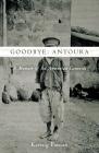 Goodbye, Antoura: A Memoir of the Armenian Genocide Cover Image