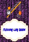 Fishing Log Book Lists: Fishing Logbook Is A Hassle Pulling 110 Page Cover Matte Size 7x10 Inch - Log - Box # Ultimate Good Print. Cover Image