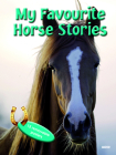 My Favourite Horse Stories: 15 Removable Posters Cover Image
