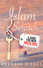 Islam from Scratch: A Guide for New Muslims Cover Image