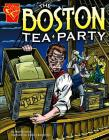 The Boston Tea Party (Graphic History) Cover Image