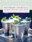 Southern Cocktails: Dixie Drinks, Party Potions, and Classic Libations Cover Image