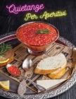 Quietanze Ideali Per Aperitivi - Ricette Da Creare Durante I Party: How To Cook At Home ? Cookbook In Italiano - Food And Beverages Recipes - Paperbac Cover Image