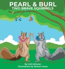 Pearl & Burl: Two Brave Squirrels Cover Image