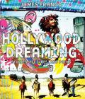 Hollywood Dreaming: Stories, Pictures, and Poems Cover Image