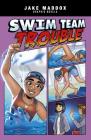 Swim Team Trouble (Jake Maddox Graphic Novels) Cover Image