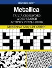 Metallica Trivia Crossword Word Search Activity Puzzle Book: Members & Song List Edition Cover Image