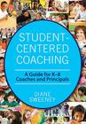 Student-Centered Coaching: A Guide for K-8 Coaches and Principals Cover Image