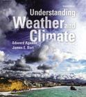 Understanding Weather and Climate Plus Mastering Meteorology with Etext -- Access Card Package (Masteringmeteorology) Cover Image