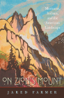On Zion's Mount: Mormons, Indians, and the American Landscape Cover Image