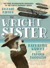 The Wright Sister: Katharine Wright and her Famous Brothers Cover Image