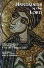 Handmaids of the Lord, 143: Holy Women in Late Antiquity and the Early Middle Ages (Cistercian Studies #143) Cover Image