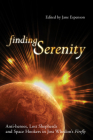 Finding Serenity: Anti-Heroes, Lost Shepherds and Space Hookers in Joss Whedon's Firefly (Smart Pop) Cover Image