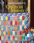 Kaffe Fassett's Quilts in Morocco: 20 Designs from Rowan for Patchwork and Quilting Cover Image