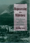 Dispossessing the Wilderness: Indian Removal and the Making of the National Parks Cover Image