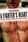 A Fighter's Heart: One Man's Journey Through the World of Fighting Cover Image