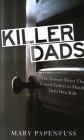 Killer Dads: The Twisted Drives That Compel Fathers to Murder Their Own Kids Cover Image