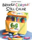 Broken Crayons Still Color Cover Image