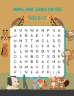 Animal Word Search For kids Ages 8-12: First Kids Animal Word Search Puzzle Book ages 8-12 Cover Image