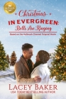 Christmas in Evergreen: Bells are Ringing: Based on a Hallmark Channel original movie Cover Image