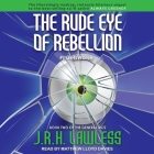 The Rude Eye of Rebellion Lib/E Cover Image