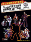 The Funkmasters: The Great James Brown Rhythm Sections 1960-1973 [With 2 CD's] (Manhattan Music Publications) Cover Image