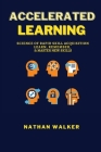 Accelerated Learning: Science of Rapid Skill Acquisition - Learn, Remember, & Master New Skills Cover Image