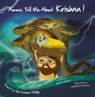 Amma Tell Me about Krishna!: Part 1 in the Krishna Trilogy Cover Image