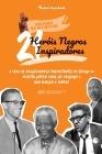 21 Heróis Negros Inspiradores: A vida de Realizadores Importantes do século XX: Martin Luther King Jr, Malcolm X, Bob Marley e outros (Livro Biográfi Cover Image