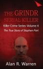 Grindr Serial Killier; The True Story of Serial Killer Stephen Port Cover Image