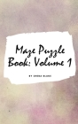 Maze Puzzle Book: Volume 1 (Small Hardcover Puzzle Book for Teens and Adults) Cover Image